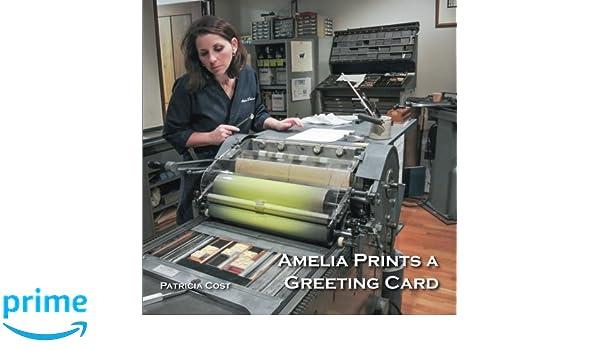 Amelia prints a greeting card patricia cost 9780984804733 amazon amelia prints a greeting card patricia cost 9780984804733 amazon books m4hsunfo