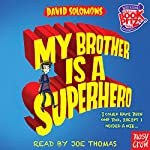 My Brother Is a Superhero | David Solomons