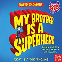 My Brother Is a Superhero Audiobook by David Solomons Narrated by Joe Thomas