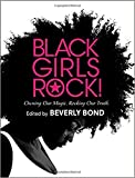 james d taylor - Black Girls Rock!: Owning Our Magic. Rocking Our Truth.