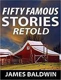 Fifty Famous Stories Retold, James Baldwin, 956291593X