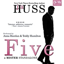 Five: A Mister Standalone, Book 0.5 Audiobook by J A Huss Narrated by Anna Riordan, Teddy Hamilton