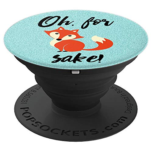 Fox Smartphone Holder Cool Teal Blue Funny Sake Quote - PopSockets Grip and Stand for Phones and Tablets