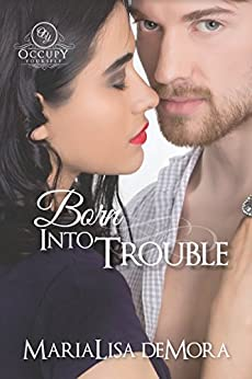 Born Into Trouble (Occupy Yourself Book 1) by [deMora, MariaLisa]
