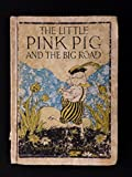 img - for THE LITTLE PINK PIG AND THE BIG ROAD And Other Exciting Adventures book / textbook / text book