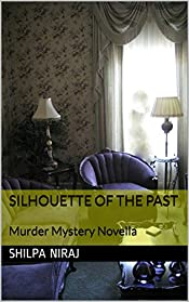 Silhouette of the Past: Murder Mystery Novella