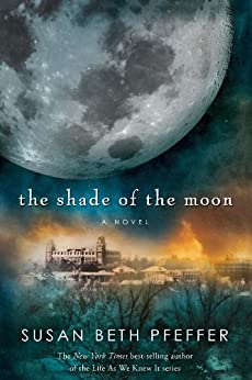 The Shade of the Moon (Life As We Knew It Series Book 4) by [Pfeffer, Susan Beth]