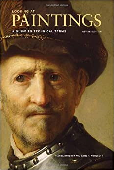 Looking At Paintings: A Guide To Technical Terms, Revised Edition Free Download
