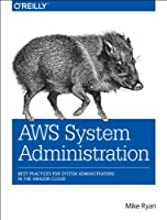 AWS System Administration: Best Practices for Sysadmins in the Amazon Cloud Front Cover
