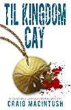 Til Kingdom Cay: A Constable Jeremiah McKay Mystery