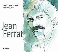 Télécharger Jean Ferrat : Aimer à perdre la raison PDF En Ligne