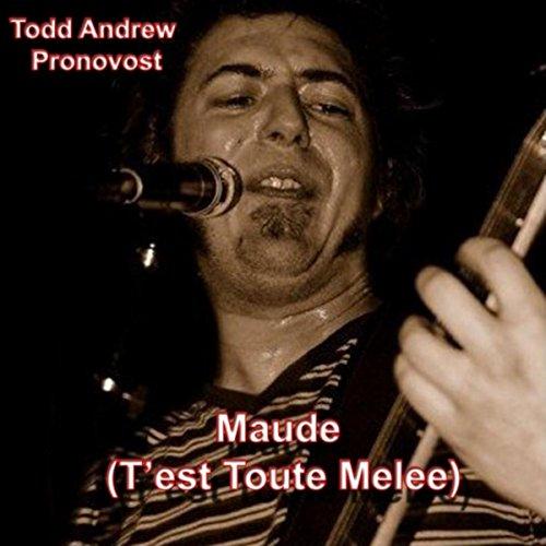- Maude (T'est toute melee) [feat. Agenda the Rock Band]