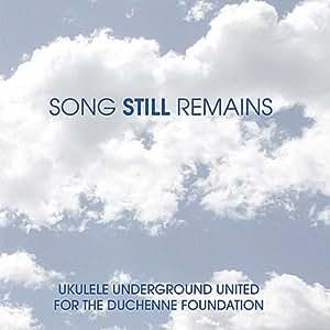 Song Still Remains: Ukulele Underground United for