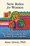 img - for New Rules for Women: Revolutionizing the Way Women Work Together book / textbook / text book