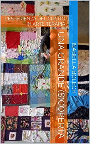 5b5c4bbd8d85 Amazon.com  UNA GRANDE (S)COPERTA  L ESPERIENZA DEL CUCITO IN ARTE ...
