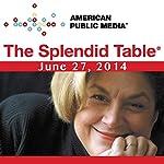 The Splendid Table, Sedaris Family Dinners, David Sedaris, Paula Marcoux, and Steve Jones, June 27, 2014 | Lynne Rossetto Kasper