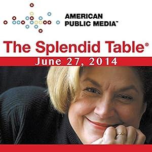 The Splendid Table, Sedaris Family Dinners, David Sedaris, Paula Marcoux, and Steve Jones, June 27, 2014 Radio/TV Program