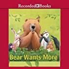 Bear Wants More Audiobook by Karma Wilson Narrated by John McDonough