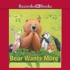 Bear Wants More Audiobook by Karma Wilson Narrated by John McDonough