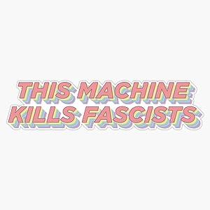 "EMC Graphics This Machine Kills Fascists Vinyl Waterproof Sticker Decal Car Laptop Wall Window Bumper Sticker 5"""
