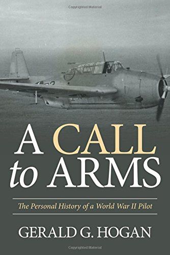 Read Online A Call to Arms: The Personal History of a World War II Pilot pdf