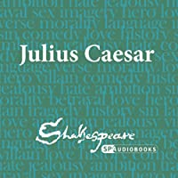 SPAudiobooks Julius Caesar (Unabridged, Dramatised)
