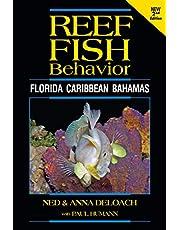 Reef Fish Behavior: Florida Caribbean Bahamas - 2nd Edition