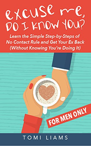 #freebooks – Excuse Me, Do I Know You: Learn The Simple Step-By-Steps of No Contact Rule And Get Your Ex Back – FREE until June 25th