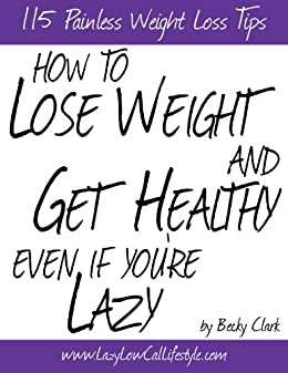 How to lose weight and get healthy even if youre lazy 115 how to lose weight and get healthy even if youre lazy 115 painless ccuart Image collections
