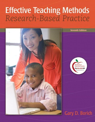 Effective Teaching Methods: Research-Based Practice (with MyEducationLab) (7th Edition) (Pearson Custom Education)