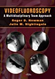 img - for Videofluoroscopy: A Multidisciplinary Team Approach by Roger D. Newman (2012-06-15) book / textbook / text book