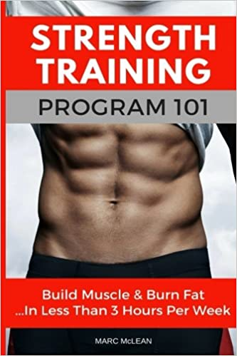 Strength Training Program 101: Build Muscle & Burn Fat   In