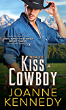 How to Kiss a Cowboy (Cowboys of Decker Ranch Book 2)
