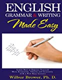 English Grammar and Writing Made Easy, Wilbur Brower, 098844903X