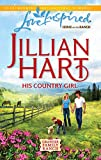 His Country Girl (Granger Family Ranch, Book 4) by Jillian Hart front cover