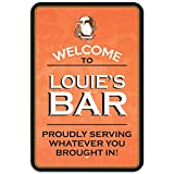 "Welcome To Louie's Bar Proudly Serving Whatever You Brought In Plastic Sign - 12"" x 18"" (30.5cm x 45.7cm) offers"