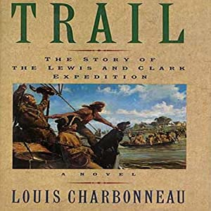 Trail: The Story of the Lewis and Clark Expedition Audiobook