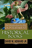 An Introduction to the Old Testament Historical Books, David M. Howard, 0802441556