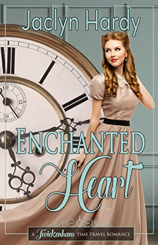 (Enchanted Heart (Twickenham Time Travel Romance Book 10))