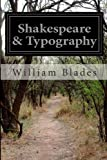 Shakespeare and Typography, William Blades, 1499596405