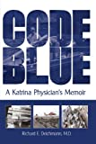 Code Blue, Richard E. Deichmann, 1440110336