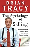 img - for The Psychology of Selling: Increase Your Sales Faster and Easier Than You Ever Thought Possible book / textbook / text book