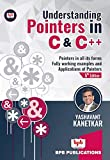 Understanding Pointers In C & C++ …5th Revised & Updated Edition Pointers in all its forms Fully working examples and Applications of Pointers