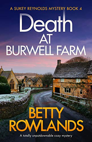 Death at Burwell Farm: A totally unputdownable cozy mystery (A Sukey Reynolds Mystery Book 4) by [Rowlands, Betty]