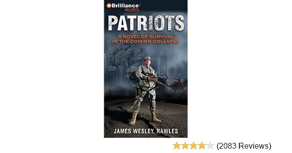 patriots a novel of survival in the coming collapse james wesley rh amazon com Matt Stevens Patriot Survival Plan Patriot Survival Package