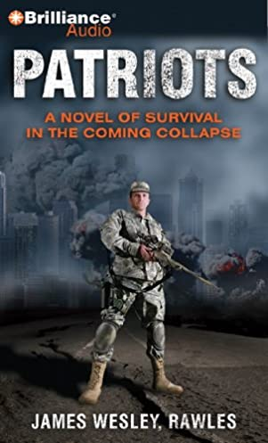 patriots a novel of survival in the coming collapse james wesley rh amazon com Survival Camp Survival Gear