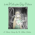 In the Halls of the Sky-Palace: A Short Story | N. Ellen Fulda