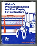 Walker's Practical Accounting and Cost Keeping for Contractors, , 0911592091