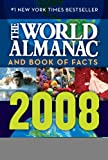 The World Almanac and Book of Facts 2008, World Almanac Editors, 1600570739