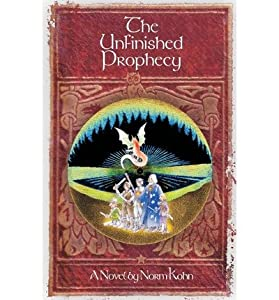 [ THE UNFINISHED PROPHECY ] By Kohn, Norm ( Author) 2013 [ Paperback ]
